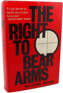 Cark Bakal's book, The Right to Bear Arms